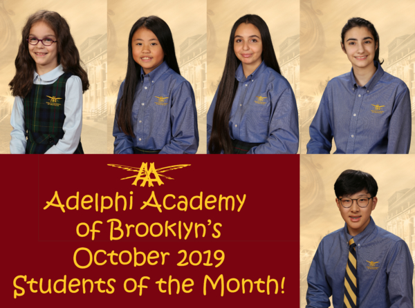 Adelphi Academy of Brooklyn's October 2019 Students of the Month: Annamaria (Lower School), Tiffany (Middle School), Maxelle (Upper School), Reena (Student-Artist) and William (Scholar-Athlete).